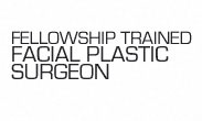Fellowship Trained Facial Plastic Surgeon